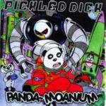Pickled Dick – Panda-Moanium LP