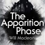 Will Maclean – The Apparition Phase