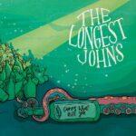 The Longest Johns – Cures What Ails Ya LP