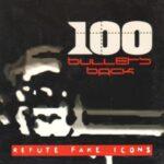 100 Bullets Back – Refute Fake Icons LP
