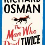 Richard Osman – The Man Who Died Twice